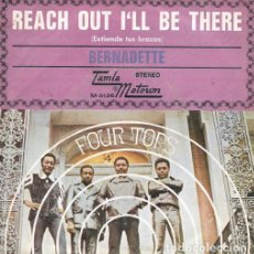 Discos de vinilo: FOUR TOPS: REACH OUT I'LL BE THERE (EXTIENDE TUS BRAZOS)/BERNADETTE TAMLA MOTOWN–ED. ESPAÑA M-5136. Lote 110219619