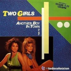 Discos de vinilo: TWO GIRLS - ANOTHER BOY IN TOWN - MAXI-SINGLE KEY RECORDS 1986 . Lote 110247431
