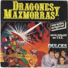 Discos de vinilo: DRAGONES Y MAZMORRAS SINGLE 7 VINILO INTERPRETADO POR DULCES SERIE INFANTIL 85 DUNGEONS AND DRAGONS. Lote 110249647