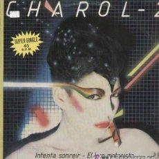 Discos de vinilo: CHAROL-2 - INTENTA SONREIR + EL LOCO MOTORISTA, MAXI-SINGLE. Lote 110272539