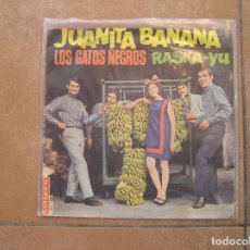 Discos de vinilo - LOS GATOS NEGROS – Juanita Banana / Raska - Yu - VERGARA 1966 - SINGLE - T - - 126770738