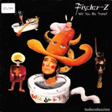 Discos de vinilo: FISCHER Z - WILL YOU BE THERE + SO LONG SINGLE PROMO SPAIN 1992. Lote 110310535