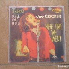 Discos de vinilo: JOE COCKER – HIGH TIME WE WENT / BLACK-EYED BLUES - RCA VICTOR - SINGLE -- P. Lote 110315823