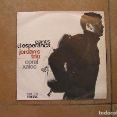 Discos de vinilo: JORDAN'S TRIO - CORAL XALOC – CANTS D'ESPERANÇA - EDIGSA 1967 - SINGLE - P. Lote 110318039