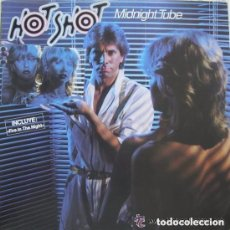 Discos de vinilo: HOT SHOT - MIDNIGHT TUBE (NCLUYE FIRE IN THE NAIGHT) - LP EDIGSA SPAIN 1982 . Lote 110334479