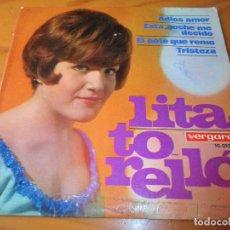 Discos de vinilo: LITA TORELLO- EP 1967- ADIOS AMOR/ EL BOTE QUE REMO/ TRISTEZA +1. Lote 110345107