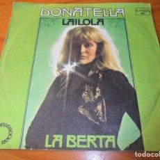 Discos de vinilo: DONATELLA - LAILOLA / LA BERTA -. Lote 110345483
