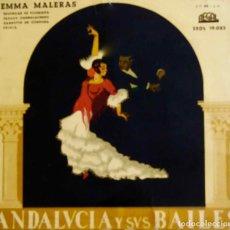 Discos de vinilo: EMMA MALERAS. ANDALUCIA Y SUS BAILES. EP. Lote 110394727