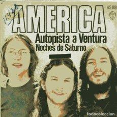 Discos de vinilo: AMERICA / AUTOPISTA A VENTURA / NOCHES DE SATURNO (SINGLE 1972). Lote 110396507