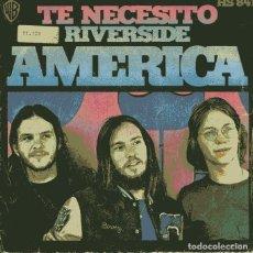 Discos de vinilo: AMERICA / TE NECESITO / RIVERSIDE (SINGLE 1972). Lote 110397075