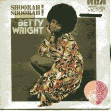 Discos de vinilo: BETTY WRIGHT / SHOORAH! SOORAH! / TONIGHT IS THE NIGHT (SINGLE PROMO 1974). Lote 110402195