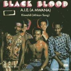 Discos de vinilo: BLACK BLOOD / A.I.E (A MWANA) / KISWAHILI (AFRICAN SONG) SINGLE 1976). Lote 110403327