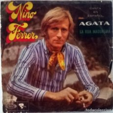 Discos de vinilo: NINO FERRER. AGATA/ LA RUA MADUREIRA. MOVIEPLAY-RIVIERA, SPAIN 1969 SINGLE. Lote 110409715