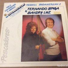 Discos de vinilo: FERNANDO SPIGA & SANDRY LU. PESCADORES COMO NO VOY A QUERERTE. Y OTRA. 1987 SPECTROCK. Lote 110418455