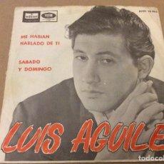 Dischi in vinile: LUIS AGUILE - ME HABIAN HABLADO DE TI. SÁBADO Y DOMINGO. ODEON EMI 1965.. Lote 110419107