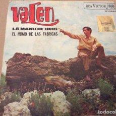 Discos de vinilo: VALEN. LA MANO DE DIOS / EL HUMO DE LAS FÁBRICAS. RCA VICTOR 1967.. Lote 110419279