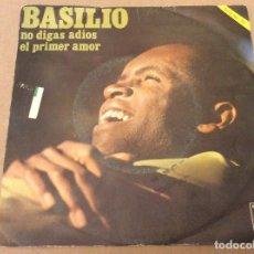 Discos de vinilo: BASILIO. NO DIGAS ADIÓS / EL PRIMER AMOR. NOVOLA 1969.. Lote 110419403