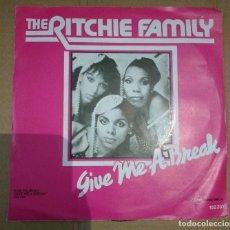 Discos de vinilo: THE RITCHIE FAMILY-GIVE ME A BREAK . Lote 110419699