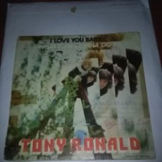 Discos de vinilo: TONY RONALD. I LOVE YOU BABY. WHATTCHA GONNA DO. MB1. Lote 110423699
