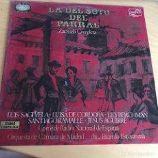 Discos de vinilo: LP LA DEL SOTO DEL PARRAL . ZARZUELA COMPLETA .. Lote 110449187