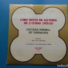 Disques de vinyle: LP CORO MIXTO DE ALUMNOS DE 2º CURSO 1971-72. ESCUELA NORMAL DE TARRAGONA. PIO TUR MAYANS. BELTER. Lote 110456943