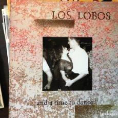 Discos de vinilo: ...AND A TIME TO DANCE. LOS LOBOS. Lote 110507770