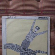 Discos de vinilo: SOFT CELL TAINTED LOVE MAXI 1981 640052715 FONOGRAM ESPAÑA. Lote 110530106