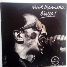 Discos de vinilo: ORIOL TRAMVIA- BÈSTIA ! - LP 1977+ ENCARTE- GRUP DE FOLK - VINILO COMO NUEVO.. Lote 110617799