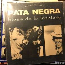 Discos de vinilo: BLUES DE LA FRONTERA. PATA NEGRA. Lote 110651798