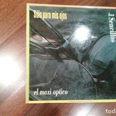 Discos de vinilo: LAS SENCILLOS-SOLO PARA MIS OJOS.MAXI. Lote 110672227