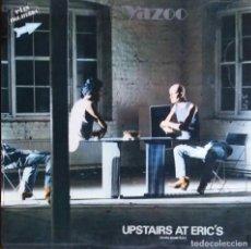 Disques de vinyle: YAZOO. UPSTAIRS AT ERIC´S. LP ESPAÑA CON ENCARTE CON LETRAS. Lote 110696227