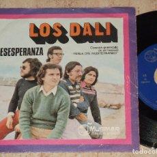 Dischi in vinile: LOS DALI / DESESPERANZA (FESTIVAL PERLA DEL MEDITERRANEO) / TU VENDRAS / MUSIMAR-1974-. Lote 110716007