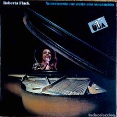 Discos de vinilo: ROBERTA FLACK. SUAVEMENTE ME MATA CON SU CANCION. LP ESPAÑA. Lote 110723231