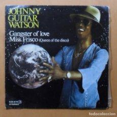 Discos de vinilo: SINGLE - JOHNNY GUITAR WATSON - CARA A: GANGSTER OF LOVE - CARA B: MISS FRISCO - ZAFIRO - 1979. Lote 110727459