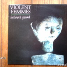 Discos de vinilo: VIOLENT FEMMES - HALLOWED GROUND . Lote 110774287