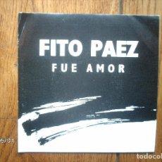 Discos de vinilo: FITO PAEZ - FUE AMOR ( LA MISMA EN LAS DOS CARAS ) . Lote 110775847