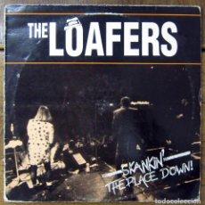 Discos de vinilo: THE LOAFERS - SKANKIN' THE PLACE DOWN - 1989 - REGGAE, SKA -. Lote 110803011