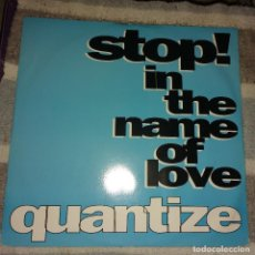 Discos de vinilo: QUANTIZE ‎– STOP! IN THE NAME OF LOVE / THERE'LL ALWAYS BE A PLACE FOR YOU IN MY HEART. Lote 110827783