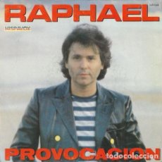 Discos de vinilo: RAPHAEL - PROVOCACION - SINGLE DE VINILO . Lote 110943887