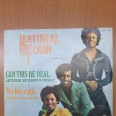 Discos de vinilo: NATURAL FOUR - CAN THIS BE REAL / TRY LOVE AGAIN - SINGLE SPAIN - 1974 FUNK. Lote 116717074