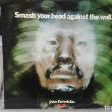 Discos de vinilo: SMASH YOUR HEAD AGAINST THE WALL,JOHN ENTWISTLE,THE WHO. Lote 111027639