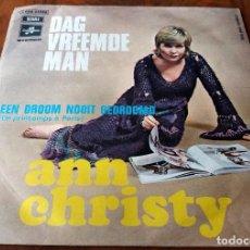 Discos de vinilo: SINGLE - ANN CHRISTY - DAG VREEMDE MAN - EMI COLUMBIA. Lote 111049683