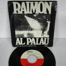 Dischi in vinile: RAIMON AL PALAU - AL VENT + DIGUEM NO - SINGLE - EDIGSA 1968 GRAVACIO DIRECTA. Lote 111114603