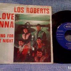 Discos de vinilo: LOS ROBERTS - I LOVE ANNA / LOVING FOR THE NIGHT - SINGLE 1968 - REGAL SCDL 69.042. Lote 111169703