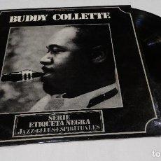 Discos de vinilo: BUDDY COLLETTE 1974-LP SERIE ETIQUETA NEGRA JAZZ - BLUS ESPIRITUALES. Lote 111182743