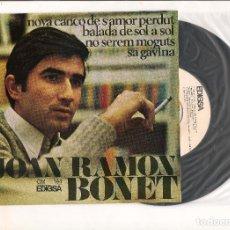 Discos de vinilo: JOAN RAMON BONET NOVA CANÇO DE S'AMOR PERDUT EDIGSA 1967. Lote 111233351