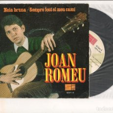 Discos de vinilo: JOAN ROMEU NOIA BRUNA SUBUR 1968. Lote 111235131