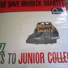 Discos de vinilo: THE DAVE BRUBECK QUARTET - JAZZ GOES TO JUNIOR COLLEGE LP - ORIGINAL INGLES - FONTANA 1957 - MONO -. Lote 111348687