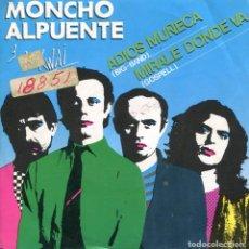 Discos de vinilo: MONCHO ALPUENTE Y LOS KWAI / ADIOS MUÑECA / MIRALE DONDE VA (SINGLE PROMO 1980). Lote 111365615