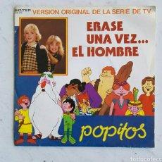 Discos de vinilo: ERASE UNA VEZ...EL HOMBRE POPITOS SINGLE 1983. Lote 111414400